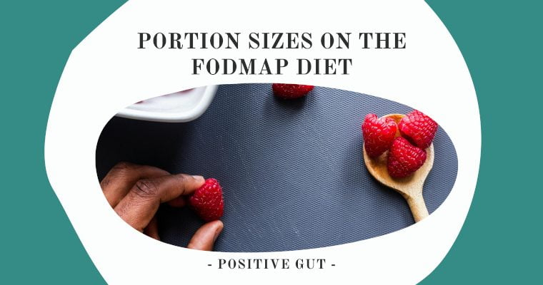 FODMAP FAQ: How do Portion Sizes on the FODMAP Diet work?