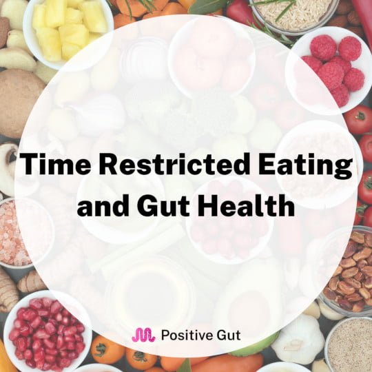 Time Restricted Eating and Gut Health