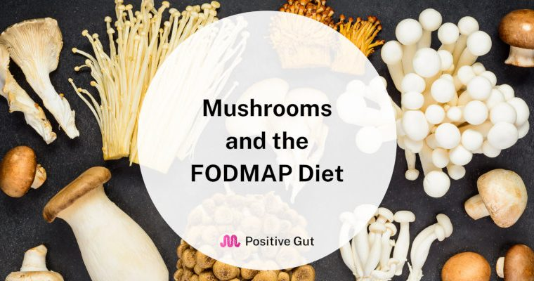 Mushrooms and the FODMAP Diet: Can You Eat Them?