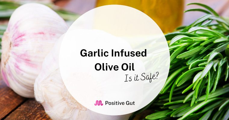 Garlic-Infused Olive Oil: Is it Safe?