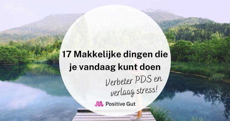 17 Makkelijke dingen die je vandaag kunt doen: verbeter PDS en verlaag stress