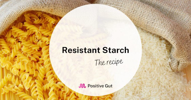 Resistant Starch: the recipe