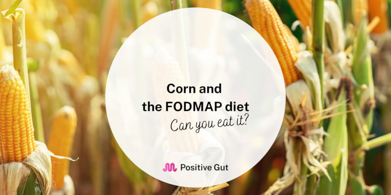 Corn and the FODMAP diet